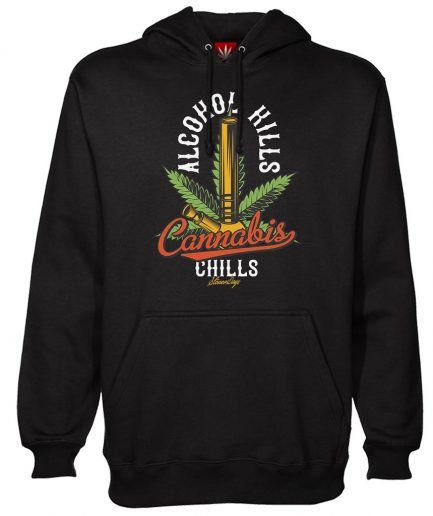 Alcohol Kill Cannabis Chills Hoodie